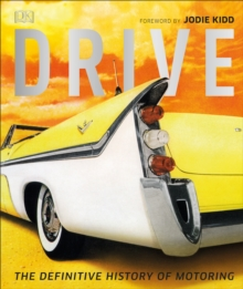 Drive : The Definitive History of Motoring, Hardback Book