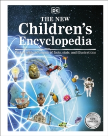 The New Children's Encyclopedia : Packed with Thousands of Facts, Stats, and Illustrations, Hardback Book