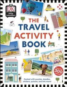 The Travel Activity Book : Packed with Puzzles, Doodles, Stickers, Quizzes, and Lots More!, Paperback / softback Book