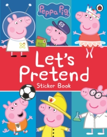 Peppa Pig: Let's Pretend! : Sticker Book, Paperback / softback Book