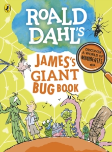 Roald Dahl's James's Giant Bug Book, Paperback / softback Book