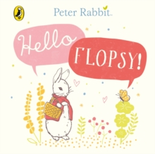Peter Rabbit: Hello Flopsy!, Board book Book
