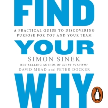 Find Your Why : A Practical Guide for Discovering Purpose for You and Your Team, eAudiobook MP3 eaudioBook