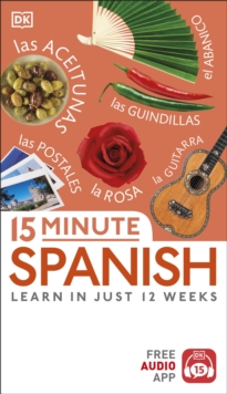 15 Minute Spanish : Learn in Just 12 Weeks, Paperback / softback Book
