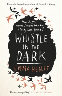 Whistle in the Dark : From the bestselling author of Elizabeth is Missing, Hardback Book
