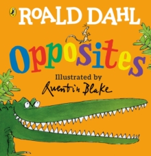 Roald Dahl's Opposites : (Lift-the-Flap), Board book Book