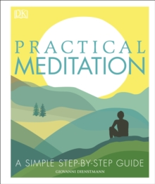 Practical Meditation : A Simple Step-by-Step Guide, Hardback Book