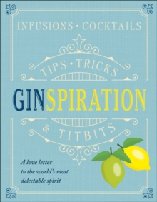 Ginspiration : Infusions, Cocktails, Hardback Book