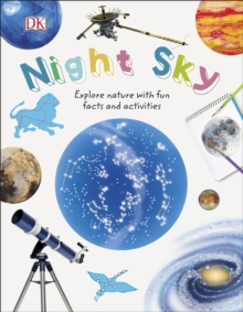 Night Sky : Explore Nature with Fun Facts and Activities, Hardback Book