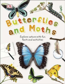 Butterflies and Moths : Explore Nature with Fun Facts and Activities, Hardback Book