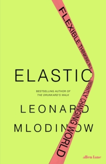 Elastic : Flexible Thinking in a Constantly Changing World, Hardback Book