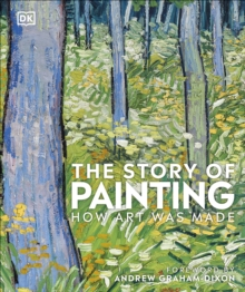 The Story of Painting : How art was made, Hardback Book