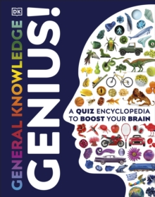 General Knowledge Genius! : A Quiz Encyclopedia to Boost Your Brain, Hardback Book