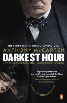 Darkest Hour : Official Tie-In for the Oscar-Winning Film Starring Gary Oldman, Paperback Book