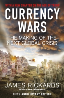 Currency Wars : The Making of the Next Global Crisis Fifth Anniversary Edition, Paperback Book