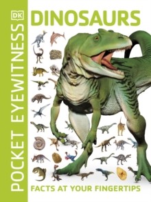 Pocket Eyewitness Dinosaurs : Facts at Your Fingertips, Paperback / softback Book