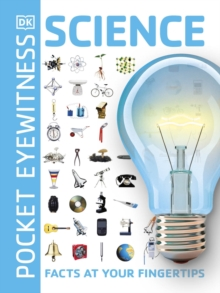 Pocket Eyewitness Science : Facts at Your Fingertips, Paperback Book
