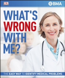 What's Wrong With Me? : The Easy Way to Identify Medical Problems, PDF eBook