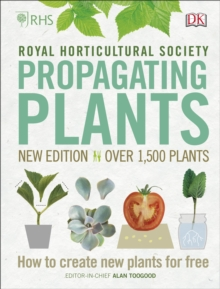 RHS Propagating Plants : How to Create New Plants For Free, Hardback Book