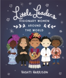 Little Leaders: Visionary Women Around the World, Hardback Book