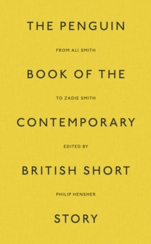 The Penguin Book of the Contemporary British Short Story, Hardback Book