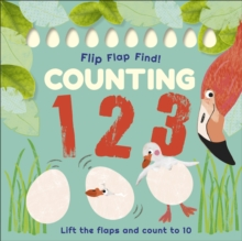 Flip, Flap, Find! Counting 1, 2, 3 : Lift the Flaps and Count to 10, Board book Book