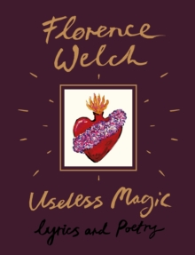 Useless Magic : Lyrics and Poetry, Hardback Book