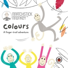Matchstick Monkey: Colours : A finger-trail adventure, Board book Book