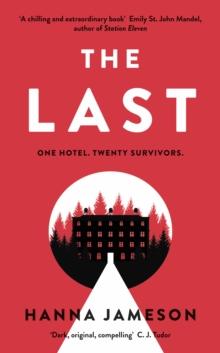 The Last : The breathtaking dystopian psychological thriller that will keep you up all night, Hardback Book
