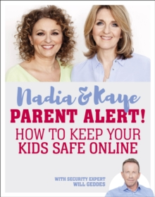 Parent Alert How To Keep Your Kids Safe Online, Paperback / softback Book