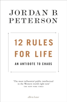 12 Rules for Life : An Antidote to Chaos, Hardback Book