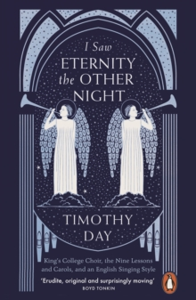 I Saw Eternity the Other Night : King s College, Cambridge, and an English Singing Style, EPUB eBook