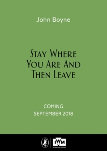 Stay Where You Are And Then Leave : Imperial War Museum Anniversary Edition, Hardback Book