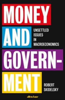 Money and Government : A Challenge to Mainstream Economics, Hardback Book