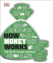 How Money Works : The Facts Visually Explained, PDF eBook