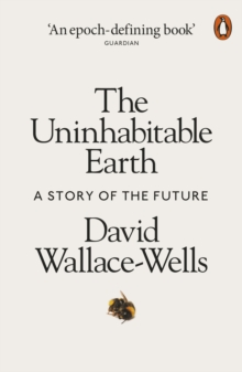 The Uninhabitable Earth : A Story of the Future, EPUB eBook