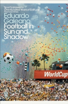 Football in Sun and Shadow, Paperback / softback Book