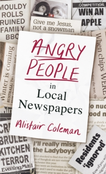 Angry People in Local Newspapers, Hardback Book
