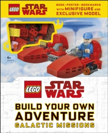 LEGO Star Wars Build Your Own Adventure Galactic Missions : With LEGO Star Wars Minifigure and Exclusive Model, Hardback Book