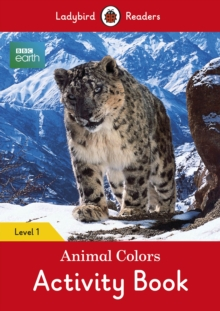 BBC Earth: Animal Colors Activity book - Ladybird Readers Level 1, Paperback / softback Book