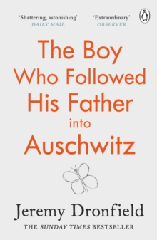 The Boy Who Followed His Father into Auschwitz : The Sunday Times Bestseller, Paperback / softback Book