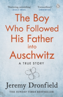 The Boy Who Followed His Father into Auschwitz : The Number One Sunday Times Bestseller, EPUB eBook