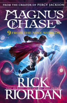 9 From the Nine Worlds : Magnus Chase and the Gods of Asgard, Paperback / softback Book