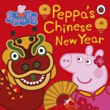 Peppa Pig: Chinese New Year, Board book Book