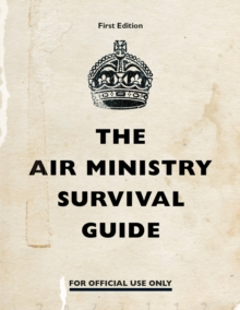 The Air Ministry Survival Guide, Hardback Book