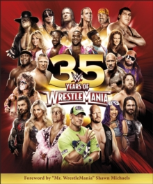 WWE 35 Years of Wrestlemania, Hardback Book