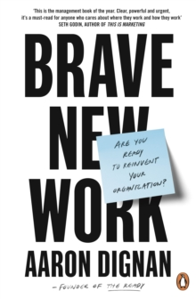 Brave New Work : Are You Ready to Reinvent Your Organization?, EPUB eBook