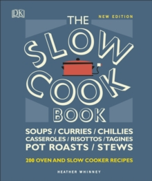 The Slow Cook Book : Over 200 Oven and Slow Cooker Recipes, Hardback Book