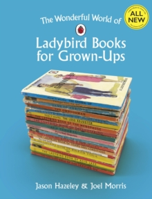 The Wonderful World of Ladybird Books for Grown-Ups, Hardback Book