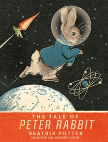 The Tale Of Peter Rabbit : Moon Landing Anniversary Edition, Hardback Book